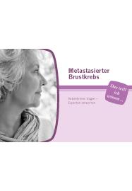 Metastasierter Brustkrebs, Das will ich wissen ... Patientinnen fragen - Experten antworten
